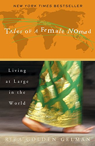 9780609809549: Tales of a Female Nomad: Living at Large in the World