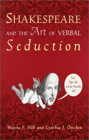 9780609809679: Shakespeare and the Art of Verbal Seduction