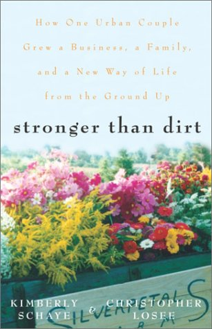 9780609809754: Stronger Than Dirt: How One Urban Couple Grew a Business, a Family, and a New Way of Life from the Ground Up