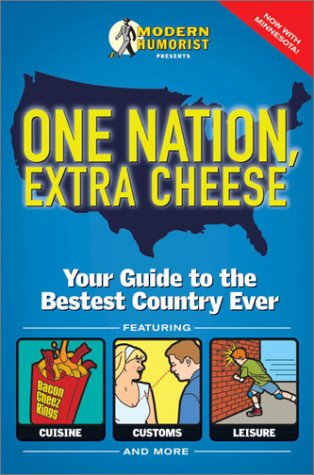 9780609809792: One Nation, Extra Cheese: Your Guide to the Bestest Country Ever