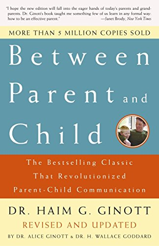 9780609809884: Between Parent and Child: The Bestselling Classic That Revolutionized Parent-Child Communication