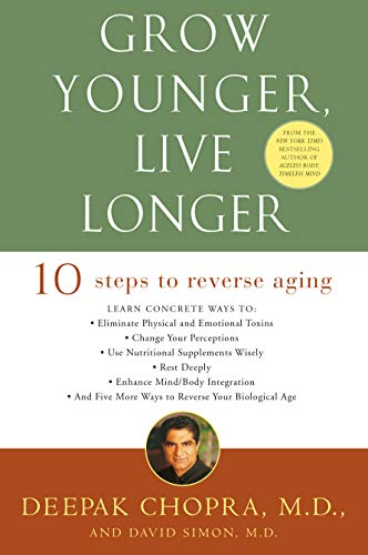 9780609810088: Grow Younger, Live Longer: Ten Steps to Reverse Aging
