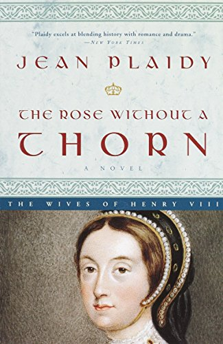 9780609810170: The Rose Without a Thorn: The Wives of Henry VIII