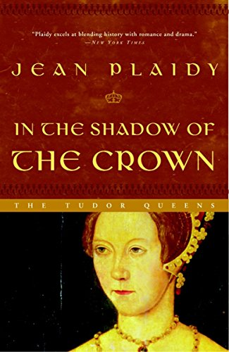 9780609810194: In the Shadow of the Crown (Queens of England Novel)