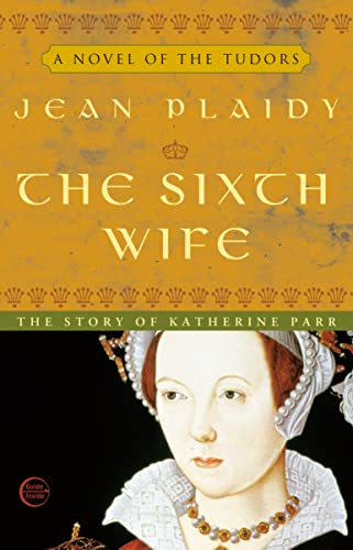 9780609810262: The Sixth Wife: The Wives of Henry VIII