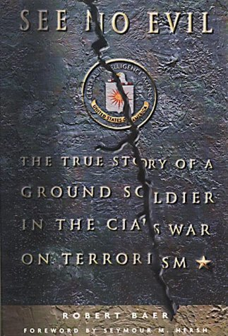 9780609810279: See No Evil: The True Story of Ground Soldier in the CIA's Counterterrorism Wars