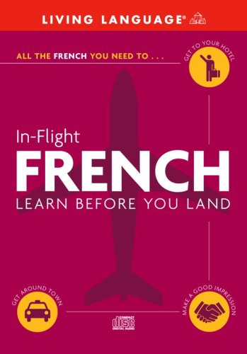 9780609810668: In-Flight French: Learn Before You Land