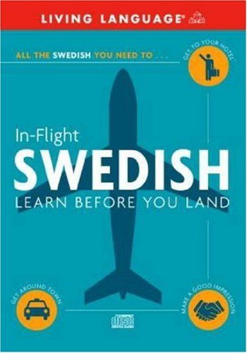 In-Flight Swedish: Learn Before You Land: Living Language