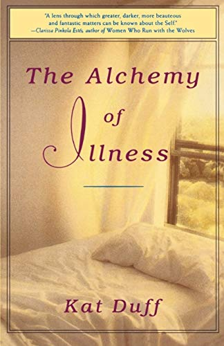 9780609899434: The Alchemy of Illness