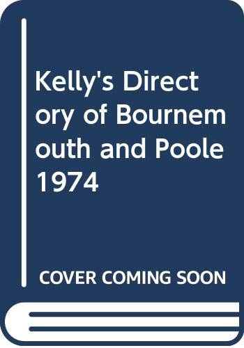 9780610004131: Kelly's Directory of Bournemouth and Poole 1974