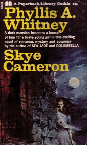 9780610526206: Skye Cameron: A Dark Mansion Becomes a House of Fear for a Brave Young Girl in This Exciting Novel of Romance, Mystery and Suspense: A Paperback Library Gothic (1968 Printing, Sixth Edition, 61052620050, G5262050C0PL, 68579031)
