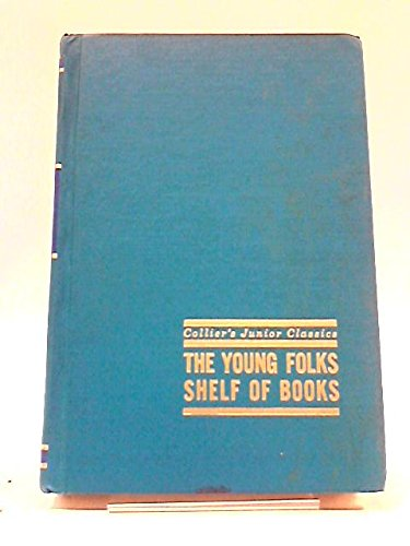 Collier's Junior Classics: The Young Folks Shelf of Books Vol. 1 A-B-C-Go! (9780611799319) by Unknown