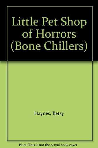 9780613001984: Little Pet Shop of Horrors (Bone Chillers)