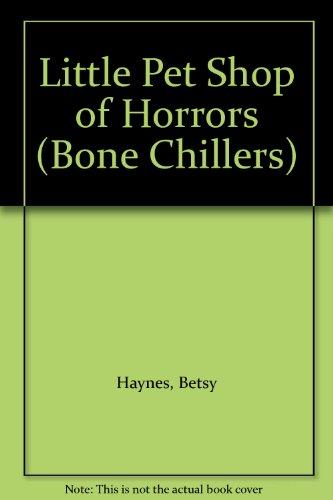9780613001984: Little Pet Shop of Horrors (Bone Chillers)