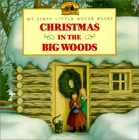 9780613002219: Christmas in the Big Woods (My First Little House Books)