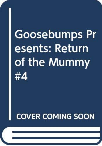 Goosebumps Presents: Return of the Mummy #4 (0613002547) by Francine Hughes