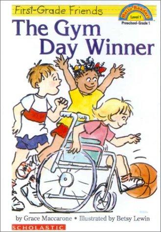 The Gym Day Winner (First-Grade Friends (Sagebrush)): Maccarone, Grace