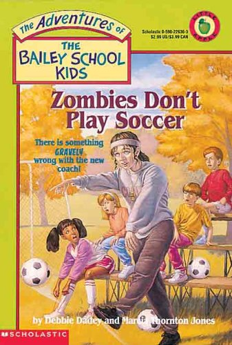9780613003254: Zombies Don't Play Soccer (Turtleback School & Library Binding Edition) (Adventures of the Bailey School Kids (Pb))