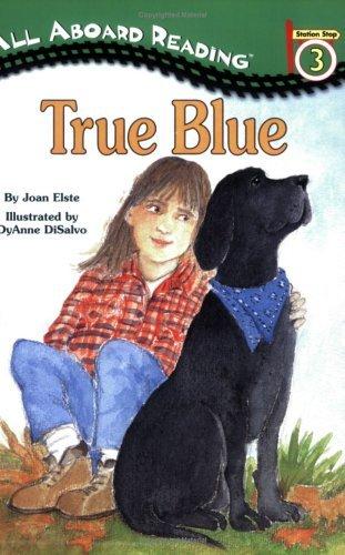 9780613004381: True Blue (Turtleback School & Library Binding Edition) (All Aboard Reading: Level 3)
