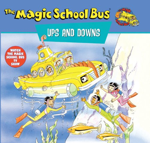 9780613005333: Magic School Bus Ups and Downs: A Book about Floating and Sinking (Magic School Bus (Pb))