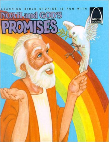 Noah and God's Promises: Genesis 6-8 for Children (Arch Books (Pb)) (0613012313) by Gloria A. Truitt