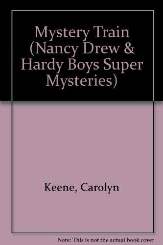 Mystery Train (Nancy Drew & Hardy Boys Super Mysteries #8): Keene, Carolyn