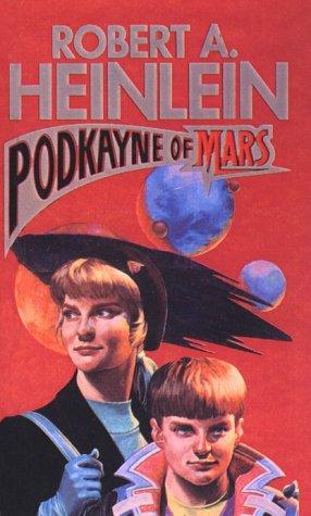 Podkayne of Mars: Heinlein, Robert A.