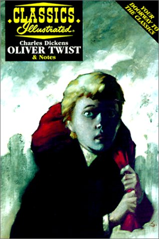 Oliver Twist (Classics Illustrated): Charles Dickens