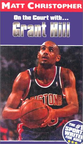 9780613018067: On the Court With...Grant Hill (Matt Christopher Sports Biographies)