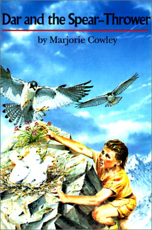Dar and the Spear-Thrower: Cowley, Marjorie