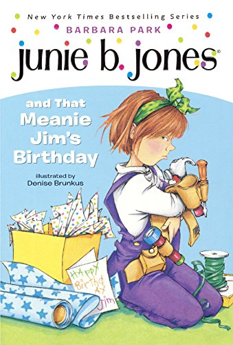 Junie B. Jones And That Meanie Jim's Birthday (Turtleback School & Library Binding Edition) (0613018818) by Barbara Park