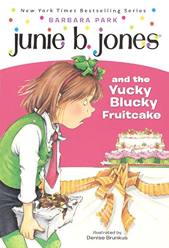 Junie B. Jones And The Yucky Blucky Fruitcake (Turtleback School & Library Binding Edition) (0613019237) by Barbara Park; Denise Brunkus; Smith