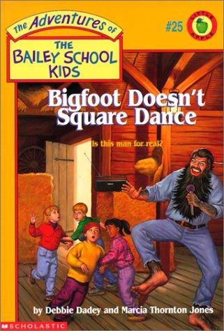 Bigfoot Doesn't Square Dance (Adventures of the Bailey School Kids): Debbie Dadey, Marcia ...