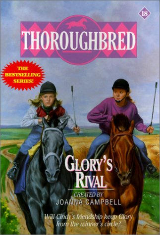 Glory's Rival (Thoroughbred Series Book 18) (0613020855) by Joanna Campbell; Karen Bentley