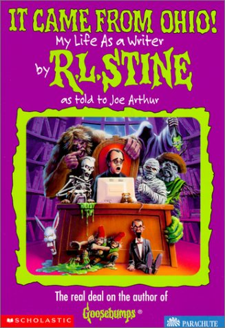 It Came from Ohio!: My Life as a Writer: R. L. Stine, Joe Arthur
