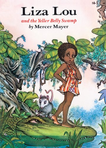 Liza Lou And The Yeller Belly Swamp (Turtleback School & Library Binding Edition): Mercer Mayer