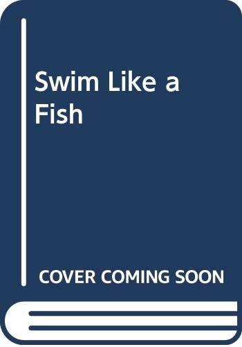 9780613021845: Swim Like a Fish