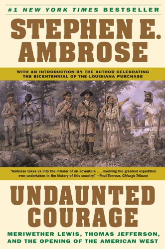 Undaunted Courage: Meriwether Lewis, Thomas Jefferson, And The Opening Of The American West (9780613022170) by Stephen E. Ambrose