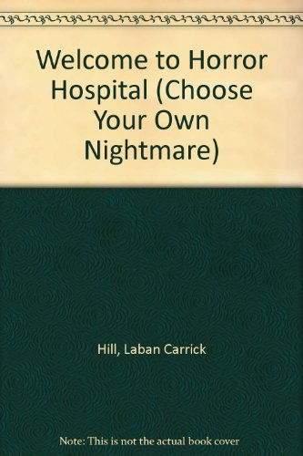 Welcome to Horror Hospital (Choose Your Own: Laban Carrick Hill