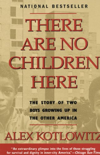 There Are No Children Here (Turtleback School & Library Binding Edition) (0613024540) by Alex Kotlowitz