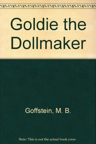 Goldie the Dollmaker (9780613024938) by M. B. Goffstein