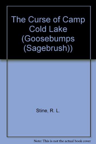 9780613027250: The Curse of Camp Cold Lake (Goosebumps (Sagebrush))
