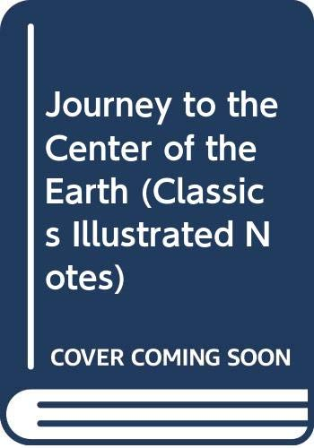 9780613027465: Journey to the Center of the Earth (Classics Illustrated Notes)