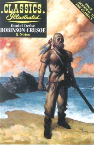 Robinson Crusoe (Classics Illustrated): Defoe, Daniel