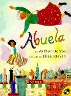 Abuela (Spanish Edition) (Penguin Ediciones) (0613028368) by Arthur Dorros