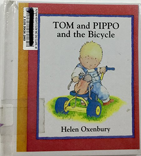 Tom and Pippo and the Bicycle: Oxenbury, Helen