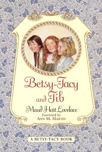 Betsy-Tacy And Tib (Turtleback School & Library Binding Edition) (Betsy-Tacy Books (Prebound)) (0613034414) by Maud Hart Lovelace