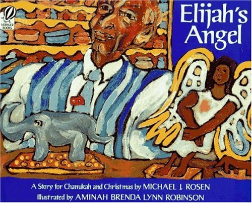 Elijah's Angel: A Story for Chanukah and Christmas (0613035879) by Rosen, Michael J.