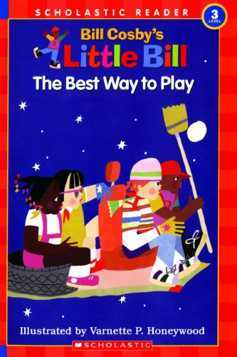 The Best Way To Play (Turtleback School & Library Binding Edition) (Little Bill Books for Beginning Readers) (0613045904) by Cosby, Bill
