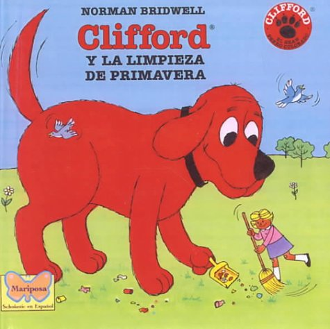 Clifford y La Limpieza de Primavera (Clifford the Big Red Dog (Spanish Hardcover)) (Spanish Edition) (0613047486) by Bridwell, Norman